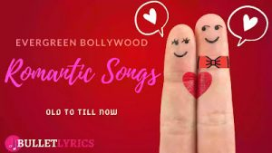 Read more about the article 600+ Best Hindi Romantic Songs Of All Time In Bollywood (Complete List)