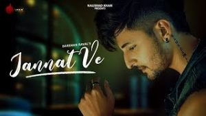 Read more about the article Jannat Ve Lyrics Official – Darshan Raval