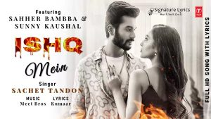Read more about the article Ishq Mein Lyrics – Sachet Tandon