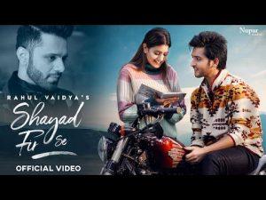 Read more about the article Shayad Fir Se Lyrics In Hindi And English – Rahul Vaidya