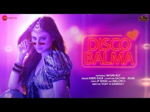 Read more about the article Disco Balma Lyrics In Hindi And English – Asees Kaur & Mellow D   Mouni Roy
