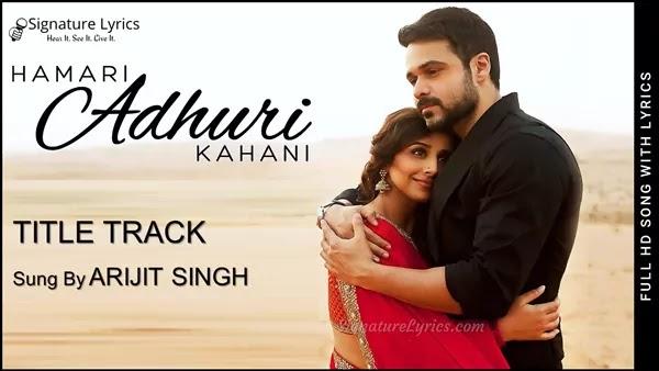 You are currently viewing Hamari Adhuri Kahani (Title Track) Lyrics