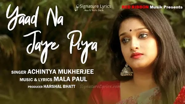 You are currently viewing Yaad Na Jaye Piya Lyrics – Achintya Mukherjee