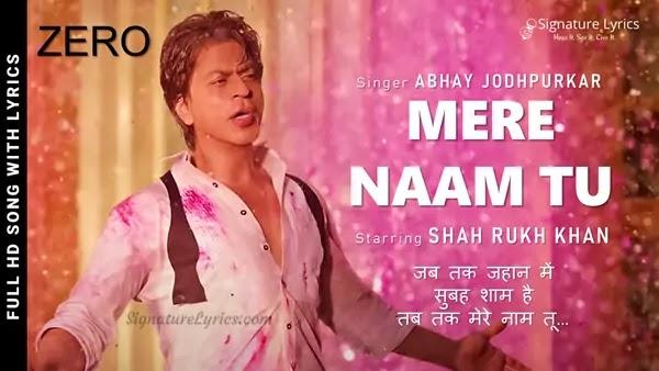 You are currently viewing Mere Naam Tu Lyrics – Zero   Shah Rukh Khan