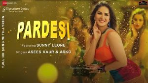 Read more about the article Pardesi Lyrics – Asees Kaur & Arko