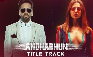 Read more about the article Andhadhun Title Track Lyrics [English Translation]