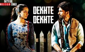 Read more about the article Dekhte Dekhte Lyrics [English Translation]