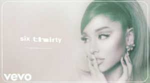 Read more about the article Ariana Grande – SIX THIRTY Lyrics   Positions album