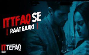 Read more about the article Ittefaq Se Lyrics [English Translation]