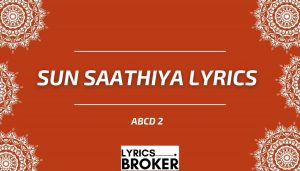 Read more about the article Sun Saathiya Lyrics – ABCD 2